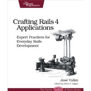 Crafting Rails 4 Applications: Expert Practices for Everyday Rails Development  by  Jos Valim