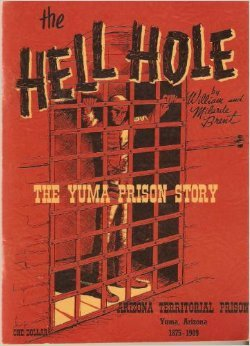 The Hell Hole: the Yuma Prison Story  by  William and Milarde Brent