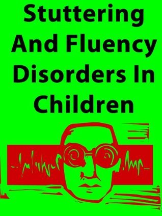 Stuttering And Fluency Disorders In Children Paula Newby