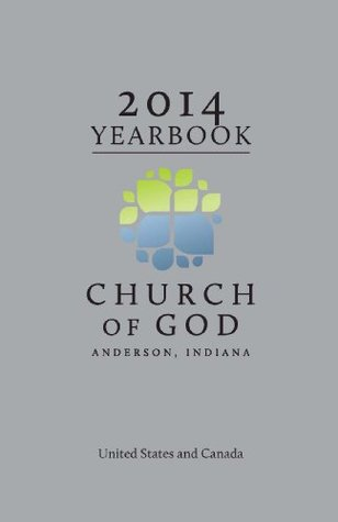 2014 Yearbook of the Church of God Stephen R. Lewis