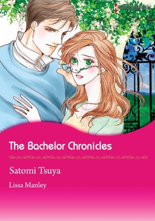 The Bachelor Chronicles  by  Lissa Manley