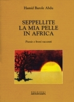 Seppellite la mia pelle in Africa  by  Hamid Barole Abdu