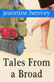 Tales From A Broad  by  Jeannine Henvey