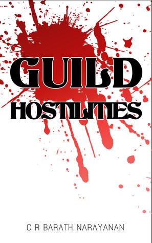 Guild Hostilities  by  C.R. Barath Narayanan