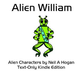 Alien William (Alien Characters Series 2)  by  Neil A Hogan
