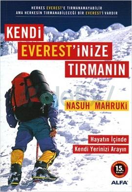 Kendi Everestinize Tırmanın  by  Nasuh Mahruki
