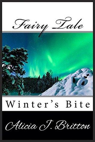 Fairy Tale: Winters Bite  by  Alicia Britton