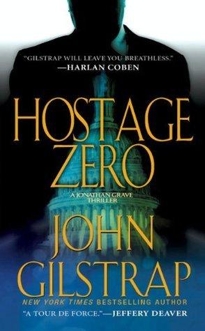 Hostage Zero  by  John Gilstrap