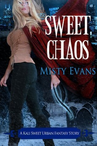 Sweet Chaos  by  Misty Evans