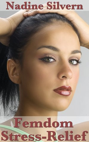 Femdom Stress-Relief: Lindsay Blows Off...Steam  by  Nadine Silvern