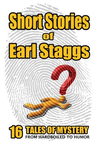 SHORT STORIES of EARL STAGGS Earl Staggs