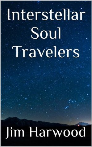 Interstellar Soul Travelers  by  Jim Harwood