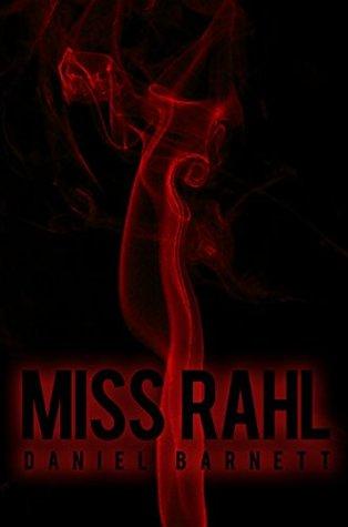 Miss Rahl  by  Daniel   Barnett