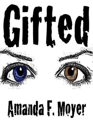 Gifted- A Raya DeMoncada Adventure Amanda Moyer