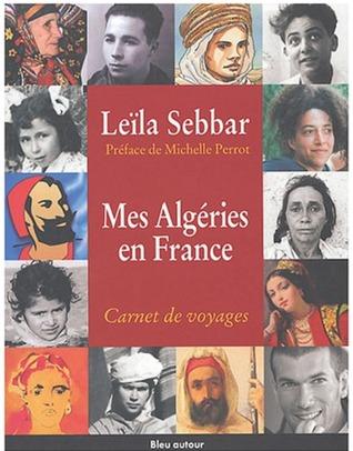 Mes Algeries en France Leïla Sebbar