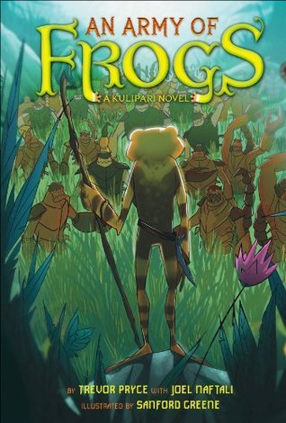 An Army of Frogs (Kulipari #1)  by  Trevor Pryce