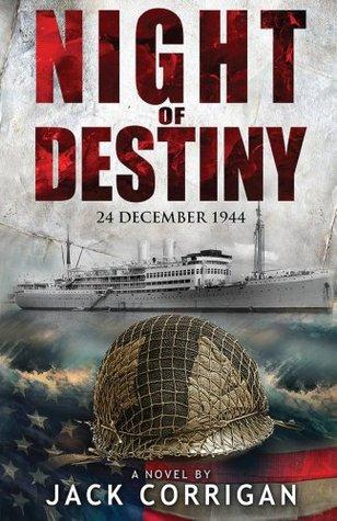 Night of Destiny: 24 December, 1944 Jack Corrigan