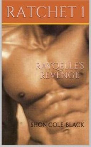 Rayqelles Revenge: Often sweet... and sometimes deadly!  by  Shon Cole Black