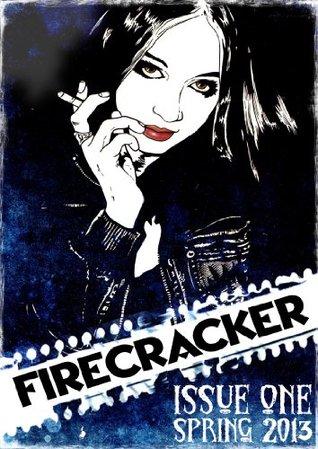 Firecracker Magazine #1 - A Modern Fiction Anthology Jessica Pickles