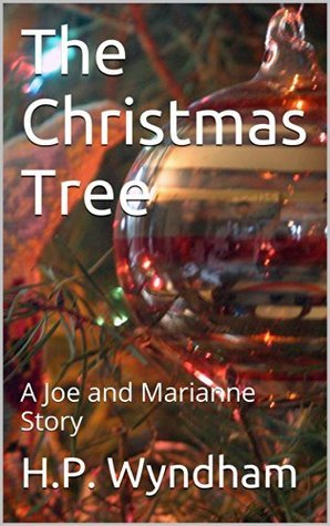 The Christmas Tree: A Joe and Marianne Story H.P. Wyndham