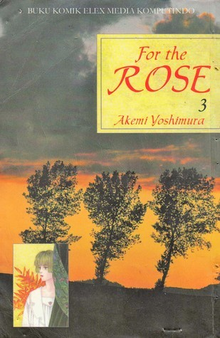 For The Rose Vol. 3  by  Akemi Yoshimura