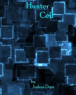 Hunter Cell - Sneak Preview Joshua Dyer