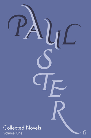 Collected Novels Volume 1: New York Trilogy, In the Country of Last Things, Moon Palace Paul Auster
