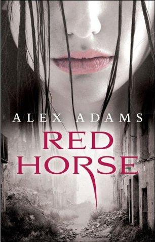 Red Horse: A Novel Alex Adams