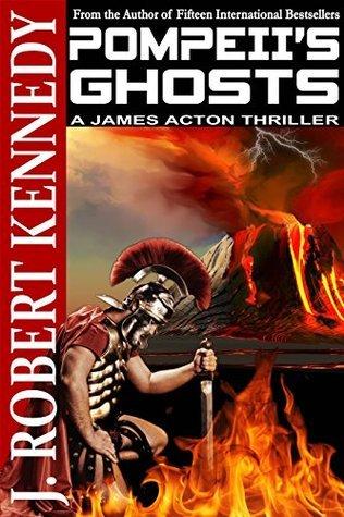 Pompeiis Ghosts (James Acton Thrillers #9) J. Robert Kennedy