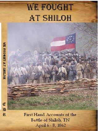 We Fought at Shiloh John C. Rigdon