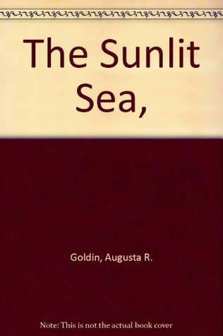 The Sunlit Sea (A Lets-Read-and-Find-Out Science Book) Augusta Goldin