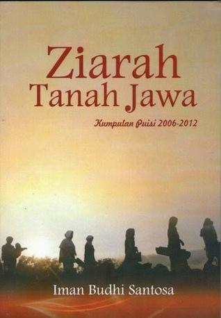 Ziarah Tanah Jawa: Kumpulan Puisi 2006-2012  by  Iman Budhi Santosa