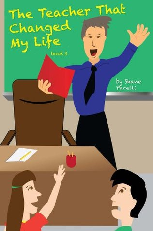The Teacher That Changed My Life (The Teacher That... Book 3)  by  Shane Pacelli