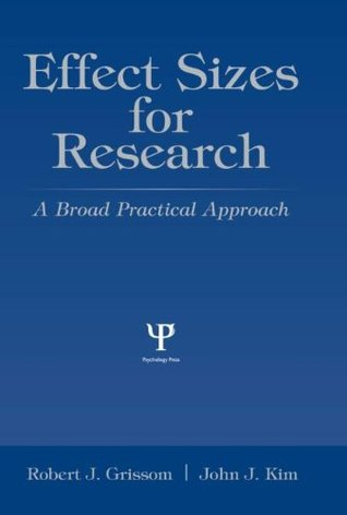 Effect Sizes for Research: Univariate and Multivariate Applications, Second Edition Robert J. Grissom