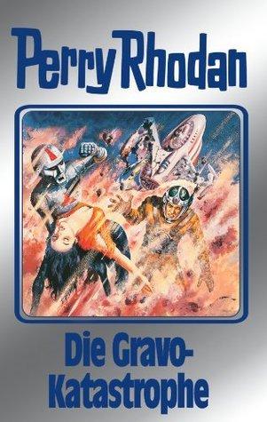 Perry Rhodan 96: Die Gravo-Katastrophe (Silberband): 3. Band des Zyklus BARDIOC Hubert Haensel