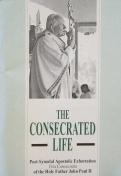 Vita Consecrata: The Consecrated Life Pope John Paul II