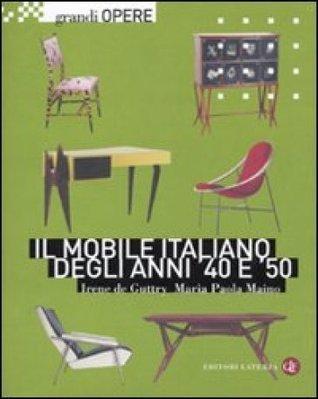 Il mobile italiano degli anni 40 e 50 Irene de Guttry