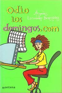 Odio los domingos.com  by  Angeles Escudero Bermúdez