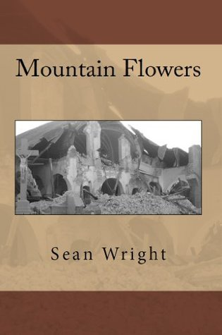Mountain Flowers  by  Sean Wright