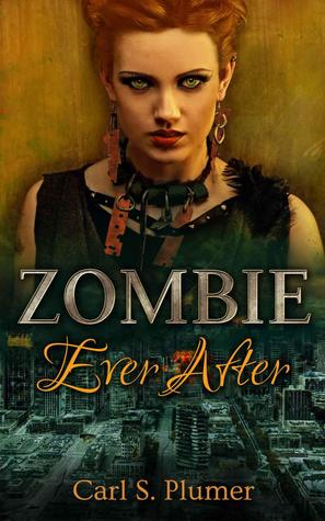 Zombie Ever After Carl S. Plumer