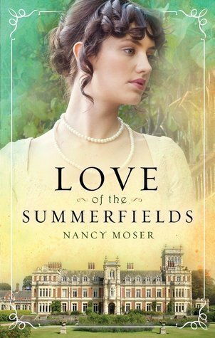 Love of the Summerfields (Manor House #1)  by  Nancy Moser