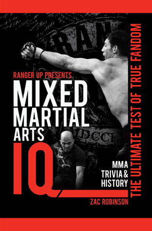 Ranger Up Presents Mixed Martial Arts IQ: The Ultimate Test of True Fandom (Volume II)  by  Zac Robinson