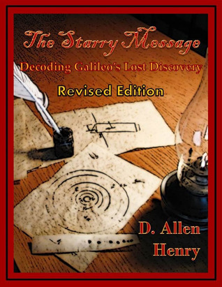 The Starry Message  by  D. Allen Henry