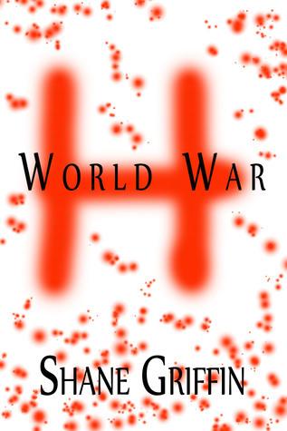 World War H  by  Shane Griffin
