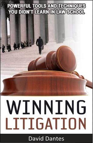Winning Litigation  by  David Dantes