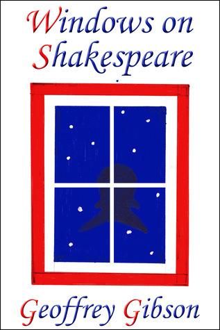Windows on Shakespeare Geoffrey Gibson