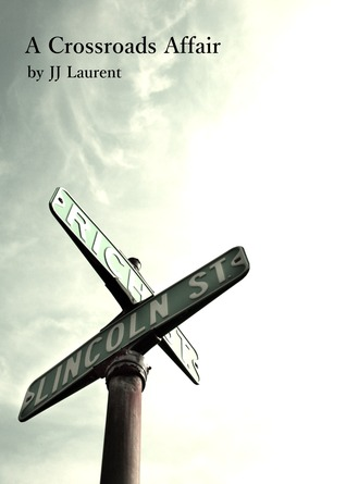 A Crossroads Affair  by  JJ Laurent