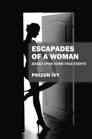 Escapades of A Woman Based Upon Some True Events Poizon Ivy