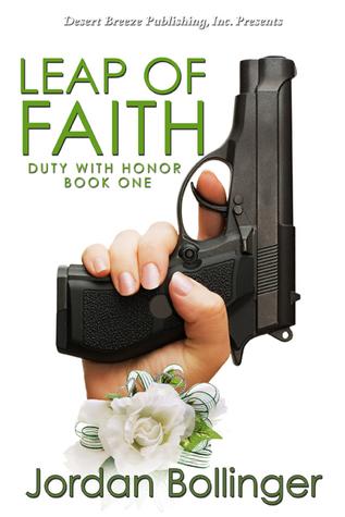 Leap of Faith (Duty With Honor, #1) Jordan Bollinger