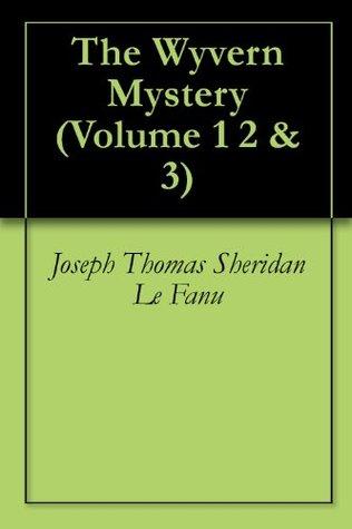 The Wyvern Mystery (Volume 1 2 & 3)  by  Joseph Sheridan Le Fanu